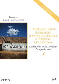 L Amérique latine écartelée : pouvoir et violence à l'épreuve de la fiction, Lituma en los Andes, Abril rojo, Trabajos del reino