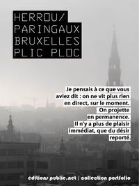 Bruxelles Plic Ploc, JOURNAL, TEXTES ET PHOTOGRAPHIES EN REGARD DE LA VILLE