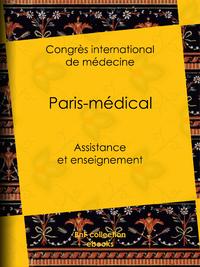 Paris-médical, Assistance et enseignement