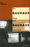 Livre numérique The Bauhaus Idea and Bauhaus Politics