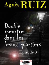 Double meurtre dans les beaux quartiers, épisode 3 (dernier épisode)