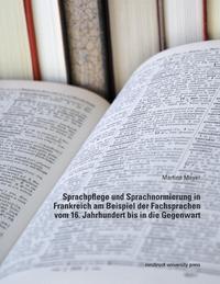 Sprachpflege und Sprachnormierung in Frankreich am Beispiel der Fachsprachen vom 16.Jahrhundert bis