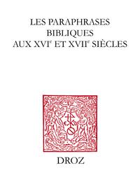 Les Paraphrases bibliques aux XVIe et XVIIe siècles