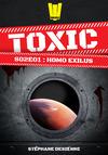 Livre numérique Toxic - Saison 2 Épisode 1 - Homo exilus