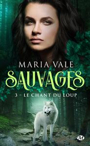 Sauvages. Volume 3, Le chant du loup