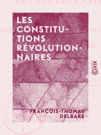 Les Constitutions révolutionnaires - En opposition avec la volonté générale de la nation