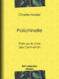 Polichinelle, Paris ou le Livre des Cent-et-Un