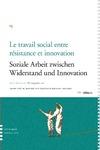 Livre numérique Le travail social entre résistance et innovation / Soziale Arbeit zwieschen Widerstand und Innovation