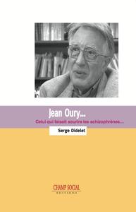 Livre numérique Jean Oury... Celui qui faisait sourire les schizophrènes