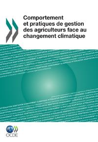 Comportement et pratiques de gestion des agriculteurs face au changement climatique