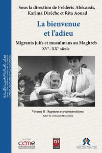 La bienvenue et l'adieu   2, Migrants juifs et musulmans au Maghreb (XVe-XXe?si?cle)