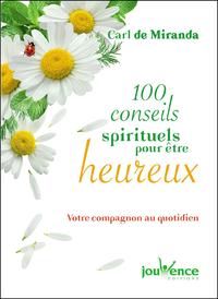 100 conseils spirituels pour être heureux