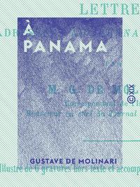 À Panama, L'ISTHME DE PANAMA, LA MARTINIQUE, HAÏTI