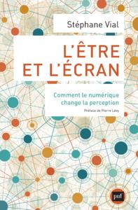 L'être et l'écran, Comment le numérique change la perception