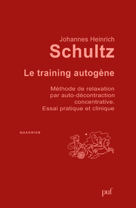 Le training autogène, Méthode de relaxation par auto-décontraction concentrative. Essai pratique et clinique