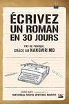 Livre numérique Écrivez un roman en 30 jours - Pas de panique, grâce au NaNoWriMo