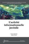 Livre numérique L'activité informationnelle juvénile