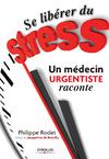 Livre numérique Se libérer du stress  - Un médecin urgentiste raconte