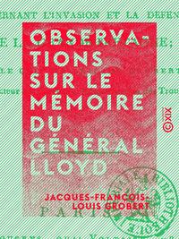 Observations sur le mémoire du général Lloyd - Concernant l'invasion et la défense de la Grande-Bret