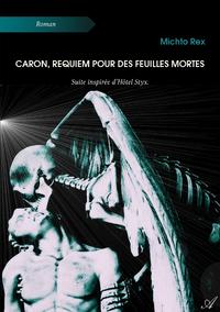 Caron, requiem pour des feuilles mortes, Suite inspirée d'Hôtel Styx
