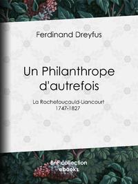Un Philanthrope d'autrefois, La Rochefoucauld-Liancourt - 1747-1827
