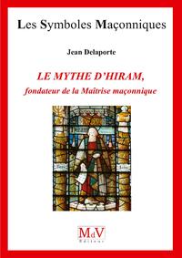 Livre numérique N.77 Le mythe d'Hiram, fondateur de la maîtrise