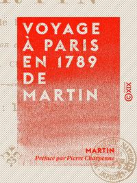 Voyage ? Paris en 1789 de Martin, Faiseur de bas d'Avignon