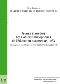 Jeunes et médias - Les Cahiers francophones de l'éducation aux médias- n°3