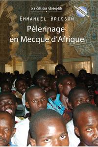Pèlerinage en Mecque d'Afrique