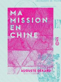 Ma mission en Chine - 1893-1897