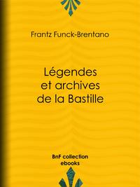 Légendes et archives de la Bastille