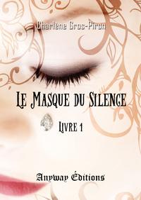 Le Masque du Silence - Livre 1