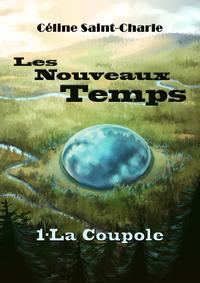 Les Nouveaux Temps, tome 1 : La Coupole