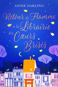 """Afficher """"Retour de flamme à la librairie des cœurs brisés"""""""