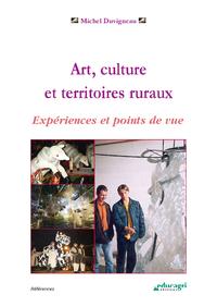 Art, culture et territoires ruraux (ePub), Expériences et points de vue