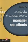 Livre numérique Méthodes et astuces pour... Manager ses clients