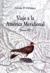 Livre numérique Viaje a la América Meridional. Tomo III
