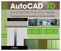 AutoCAD 3D pour l'architecture et le design, CONCEPTION D'UNE MAISON ET DE SON MOBILIER
