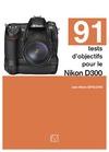 Livre numérique 91 tests d'objectifs pour le Nikon D300