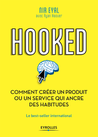 Hooked : comment cr?er un produit ou un service qui ancre des habitudes, Le best-seller international