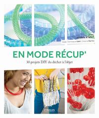 En mode récup' : 30 projets DIY du déchet à l'objet