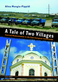 A Tale of Two Villages, Coerced Modernization in the East European Countryside