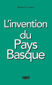 L INVENTION DU PAYS BASQUE