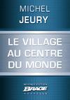 Livre numérique Le Village au centre du monde