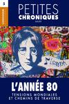 Livre numérique Petites Chroniques #5 : L'Année 80 — Tensions mondiales et chemins de traverse