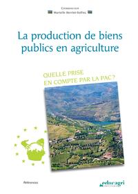 Production de biens publics en agriculture (La) (ePub), Quelle prise en compte par la PAC ?