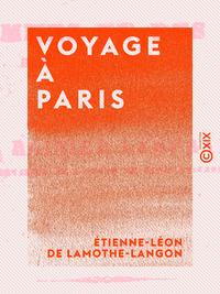 Voyage à Paris, ESQUISSES DES HOMMES ET DES CHOSES DANS CETTE CAPITALE