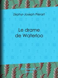 Le drame de Waterloo, Grande restitution historique, rectifications, justifications, réfutations, souvenirs, éclaircisseme