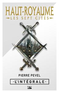 Livre numérique Haut-Royaume - Les Sept Cités - L'Intégrale