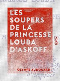 Les Soupers de la princesse Louba d'Askoff, DRAME D'AMOUR ET DE NIHILISME